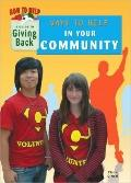 Ways to Help in Your Community : A Guide to Giving Back