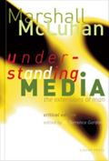 Understanding Media The Extensions of Man  Critical Edition