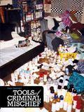 Tools of Criminal Mischief