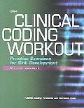 Clinical Coding Workout Practice Exercises For Skill Development (without Answers)