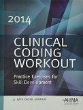 Clinical Coding Workout 2014: Practice Exercises for Skill Development, with Online Answers ...