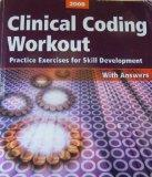 Clinical Coding Workout: Practice Exercises for Skill Development, with answers