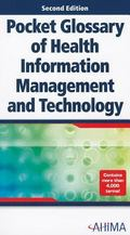 Pclcket Glossary of Health Information Management and Technology, Second Edition