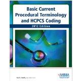 Basic Current Procedural Terminology and HCPCS Coding 2012