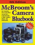 McBroom's Camera Bluebook A Complete, Up-To-Date Price & Buyers Guide for New and Used Camer...