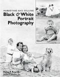 Marketing and Selling Black & White Portrait Photography
