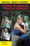 Posing Techniques For Digital Portraits A Photographer's Guide to Making Everyone Look Their...