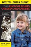Parent's Guide To Photographing Children And Families Simple Techniques For Beautiful Digita...