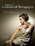 Professional Commercial Photography: Techniques and Images from Master Digital Photographers...