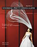 The Best of Wedding Photojournalism: Techniques and Images for Professional Digital Photogra...