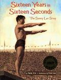 Sixteen Years in Sixteen Seconds The Sammy Lee Story