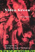 Video Green Los Angeles and the Triumph of Nothingness