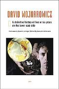 David Wojnarowicz A Definitive History of Five or Six Years on the Lower East Side