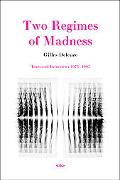 The Two Regimes of Madness 1975 - 1995 Revised Edition