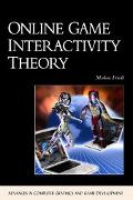 Online Game Interactivity Theory