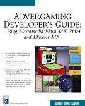 Advergaming Developer's Guide Using Macromedia Flash Mx 2004 and Macromedia Director Mx