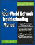 Real-world Network Troubleshooting Manual Tools, Techniques, and Scenarios