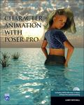 Character Animation With Poser 7