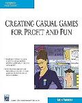 Creating Casual Games for Profit & Fun