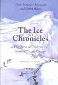 Ice Chronicles The Quest to Understand Global Climate Change