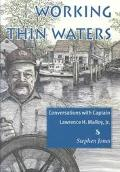 Working Thin Waters Conversations With Captain Lawrence H. Malloy, Jr