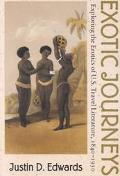 Exotic Journeys Exploring the Erotics of U. S. Travel Literature, 1840-1930