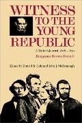 Witness to the Young Republic A Yankees Journal, 1828-1870