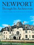 Newport Through Its Architecture A History Of Styles From Postmedieval To Postmodern