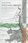 Life Of William J. Brown Of Providence, R.I.