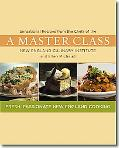 Master Class: Sensational Recipes from the Chefs of the New England Culinary Institute and E...