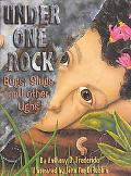 Under One Rock Bugs, Slugs, and Other Ughs