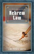 The Origin And History Of Hebrew Law