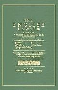 English Lawyer Describing A Method For The Managing Of The Lawes Of This Land, And Expressin...
