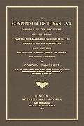 A Compendium of Roman Law Founded on the Institutes of Justinian, Together With Examination ...