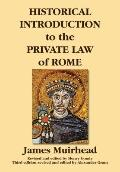 Historical Introduction to the Private Law of Rome. Third Edition Revised and Edited by Alex...