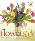 Flower Style The Ftd Guide to Flowers in Your Home