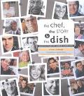 Chef, the Story & the Dish Behind the Scenes With America's Favorite Chefs