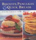 Biscuits, Pancakes and Quick Breads 120 Recipes to Make in No Time Flat