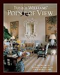 Bunny Williams Point of View Three Decades of Decorating Chic and Comfortable Houses
