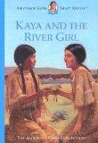 Kaya and the River Girl (American Girl)