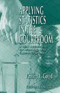 Applying Statistics in the Courtroom A New Approach for Attorneys and Expert Witnesses