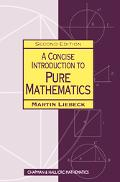 Consice Introduction to Pure Mathematics