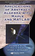 Applications of Abstract Algebra with Maple and MATLAB