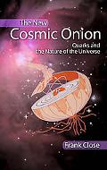 New Cosmic Onion Quarks And the Nature of the Universe