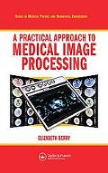 Practical Approach to Medical Image Processing