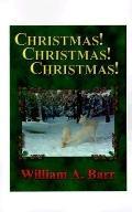 Christmas, Christmas, Christmas A Trilogy of Christmas, the Season of Joy and Generosity Chr...