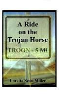 Ride on the Trojan Horse