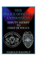 One Police Officer's Experiences Deputy Sheriff to Chief of Police