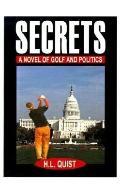 Secrets A Novel of Golf and Politics