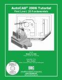 AutoCAD 2006 Tutorial : First Level : 2D Fundamentals - With CD
